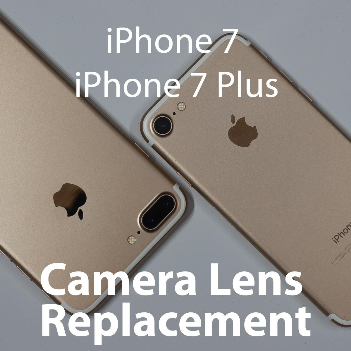 super popular 1d0f4 f6502 Apple iPhone 7 Series Camera Lens Replacement